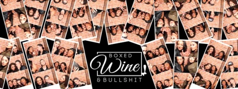 Cover image which has a series of photo booth style images of the voices of the show and the logo with reads Boxed Wine and Bullshit.